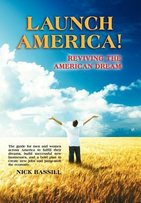 Launch America! Reviving the American Dream 9780983594000