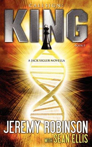 Callsign: King - Book I (a Jack Sigler - Chess Team Novella) 9780983601777