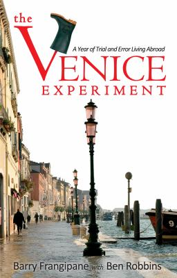 The Venice Experiment: A Year of Trial and Error Living Abroad 9780983614111