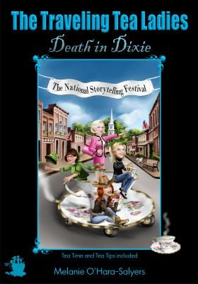 The Traveling Tea Ladies: Death in Dixie 9780983614500