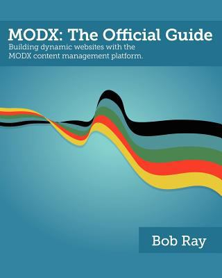 Modx: The Official Guide 9780983619406