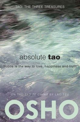 Absolute Tao: Subtle Is the Way to Love, Happiness and Truth 9780983640004