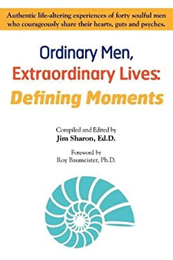 Ordinary Men, Extraordinary Lives: Defining Moments 9780983649205