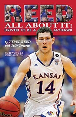 Reed All about It: Driven to Be a Jayhawk 9780983695202
