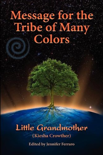Message for the Tribe of Many Colors 9780983696407