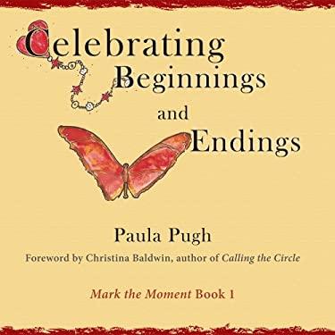 Celebrating Beginnings and Endings