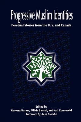 Progressive Muslim Identities 9780983716105