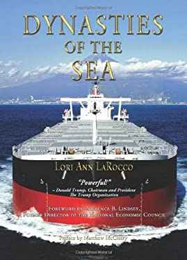Dynasties of the Sea: The Shipowners and Financiers Who Expanded the Era of Free Trade 9780983716365