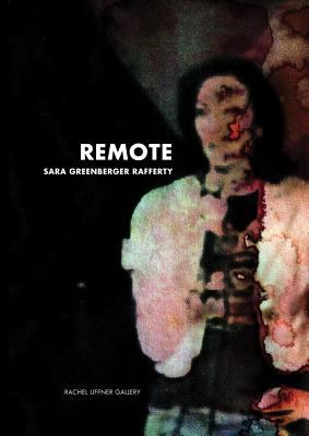 Sara Greenberger Rafferty: Remote 9780983719922
