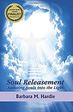 Soul Releasement:: Assisting Souls into the Light