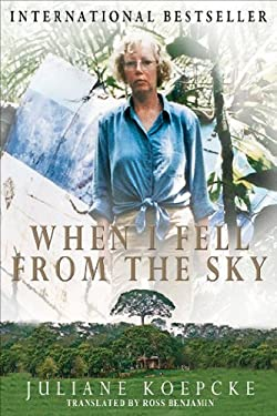 When I Fell from the Sky: The True Story of One Woman's Miraculous Survival 9780983754701