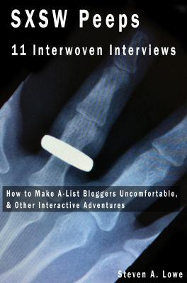 Sxsw Peeps - 11 Interwoven Interviews 9780983801702