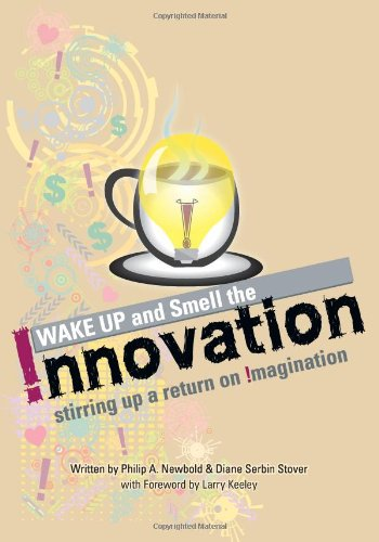 Wake Up and Smell the Innovation! 9780983812807