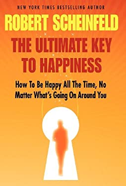 The Ultimate Key to Happiness 9780983818304
