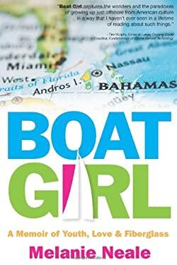 Boat Girl: A Memoir of Youth, Love, & Fiberglass 9780983825227