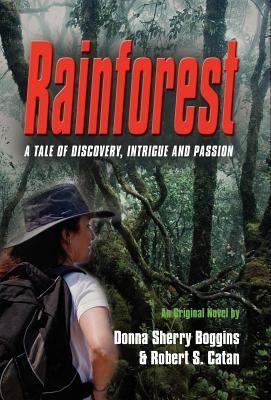 Rainforest: A Tale of Discovery, Intrigue & Passion 9780983831501