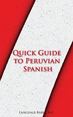 Quick Guide to Peruvian Spanish (Spanish Vocabulary Quick Guides)
