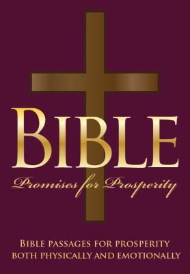 Bible Promises for Prosperity: Bible Passages for Prosperity Both Physicaly and Emotionally 9780983850397
