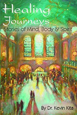 Healing Journeys: Stories of Mind, Body & Spirit 9780983875024