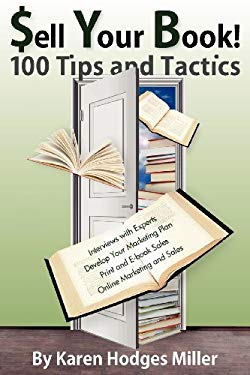 Sell Your Book! 100 Tips and Tactics 9780983875031