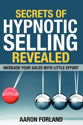 Secrets of Hypnotic Selling Revealed 9780983908302