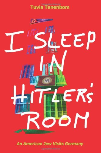 I Sleep in Hitler's Room: An American Jew Visits Germany 9780983939900