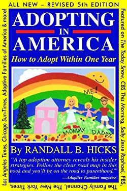 Adopting in America: How to Adopt Within One Year 9780983942504