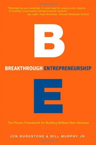 Breakthrough Entrepreneurship: The Proven Framework for Building Brilliant New Businesses 9780983961109