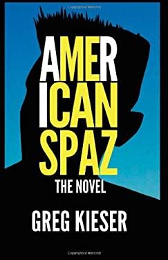 American Spaz the Novel 9780983984221