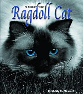 The Friendly Floppy Ragdoll Cat 9780983986027