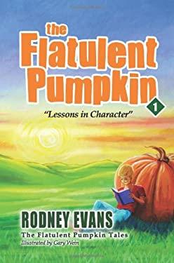 The Flatulent Pumpkin: First Steps Publishing