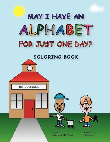 May I Have an Alphabet for Just One Day? Coloring Book