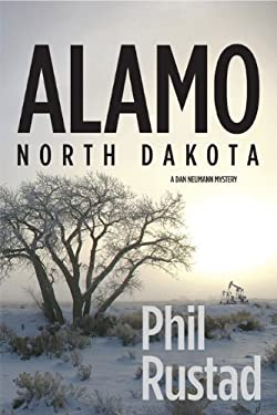 Alamo North Dakota: A Dan Neumann Mystery 9780984041305