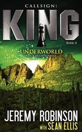 Callsign: King - Book 2 - Underworld (a Jack Sigler - Chess Team Novella)