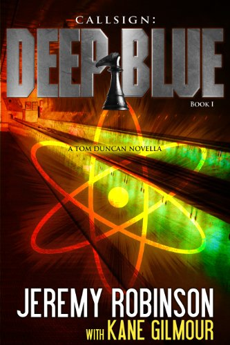 Callsign: Deep Blue - Book 1 (a Tom Duncan - Chess Team Novella) 9780984042357