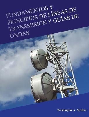Fundamentos y Principios de L Neas de Transmisi N y Gu as de Ondas 9780984049264
