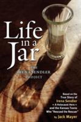 Life in a Jar: The Irena Sendler Project 9780984111312