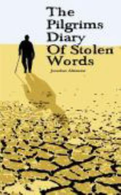 The Pilgrims Diary of Stolen Words 9780984126224