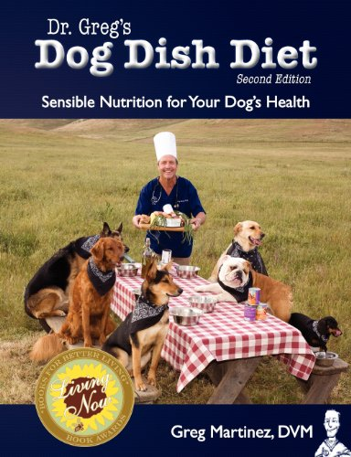 Dr. Greg's Dog Dish Diet: Sensible Nutrition for Your Dog's Health (Second Edition) 9780984127832