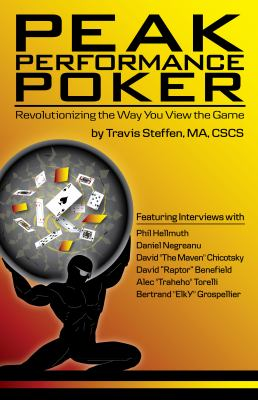 Peak Performance Poker: Revolutionizing the Way You View the Game 9780984143481