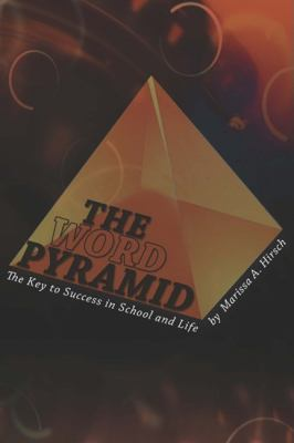 Word Pyramid: The Key to Success in School and Life 9780984144754
