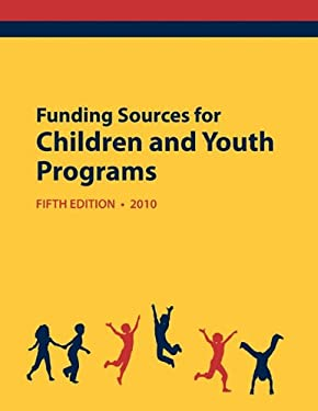 Funding Sources for Children and Youth Programs 2010 9780984172559