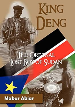 King Deng, the Original Lost Boy of Sudan 9780984172979