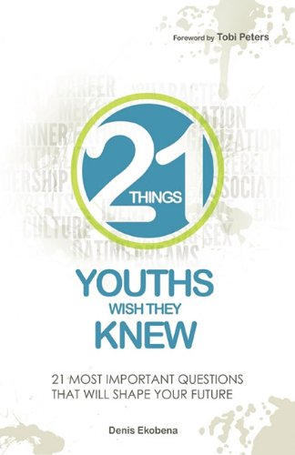 21 Things Youths Wish They Knew 9780984174928