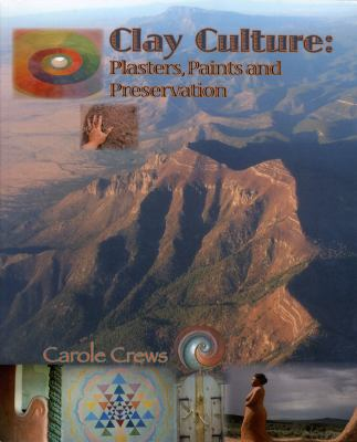 Clay Culture: Plasters, Paints & Preservation 9780984222902