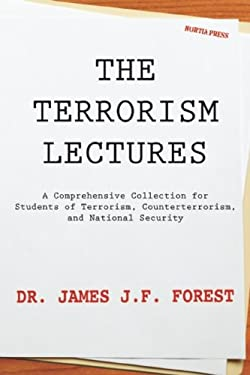 The Terrorism Lectures 9780984225293