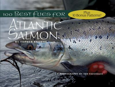 100 Best Flies for Atlantic Salmon 9780984227181