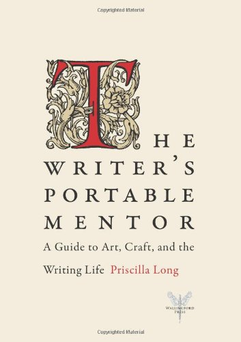 The Writer's Portable Mentor: A Guide to Art, Craft, and the Writing Life 9780984242108