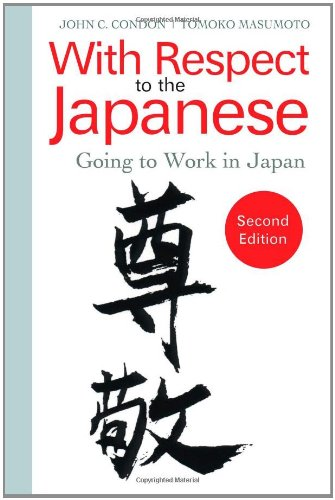 With Respect to the Japanese: Going to Work in Japan 9780984247127