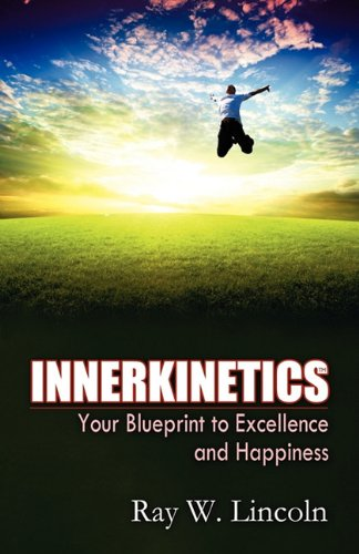Innerkinetics - Your Blueprint to Success and Happiness 9780984263370